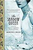 The Shadow Queen: A Novel of Wallis Simpson, Duchess of Windsor