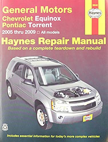 chevrolet equinox pontiac torrent 2005 2009 haynes automotive rh amazon com 2005 equinox manual free 2005 equinox manual download