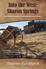 Into the West: Sharon Springs: Part Three of the First Book in The Territories Saga Serials Collection (Into the West Saga Serial) Paperback