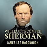 William Tecumseh Sherman: In the Service of My Country: A Life | James Lee McDonough