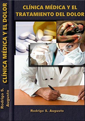 Clínica médica y el Tratamiento del Dolor: La Práctica Diaria (Medicina para estudiantes nº 11) (Spanish Edition)