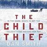 The Child Thief: A Novel | Dan Smith