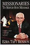 Missionaries to Match Our Message, Ezra Taft Benson, 0884947793