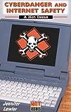 Cyberdanger and Internet Safety, Jennifer Lawler, 0766013685