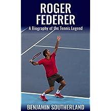 Roger Federer: A Biography of the Tennis Legend