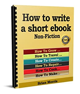 How to write an ebook Non Fiction by [Morris, Brian]