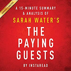 A 15-Minute Summary & Analysis of Sarah Waters' The Paying Guests Audiobook