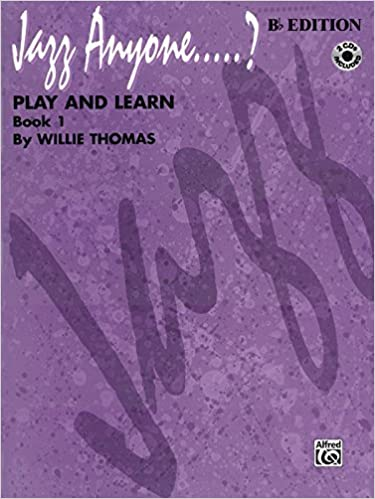 Book Jazz Anyone?: Play and Learn : Book 1 : B Flat Edition (Jazz Anyone.....? Series) by Thomas, Willie (1998)