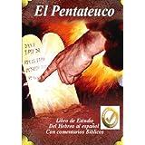 El Pentateuco: Del Hebreo al Español revelando el misterio del mensaje de Yahweh es el el verdadero autor de la Tora (Spanish Edition)