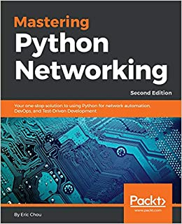 Mastering Python Networking: Your one-stop solution to using Python
