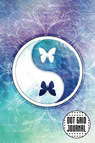 Dot Grid Journal: Yin Yang Butterfly 6x9 120 Dotted Pages Blank Notebook (Yin Yang Butterfly)