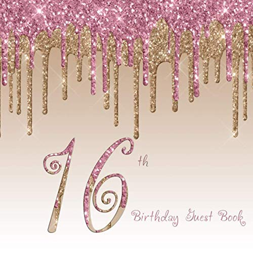 16th Birthday Guest Book: 16th - Blush Pink Gold Dripping Glitter Sixteenth Party Guestbook Hand Drawn Designs Keepsake Memento Gift Book Signing in ... Friends To Write In Messages Draw Selfies
