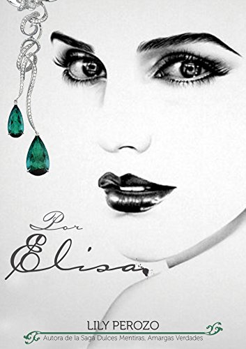 Por Elisa (Libro Nº2 Bilogía Elisa) (Spanish Edition) by [Perozo, Lily]