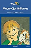 Mauro Ojos Brillantes, MAITE CARANZA GIL-DOLZ and Maite Carranza Gil-dolz, 8423675335