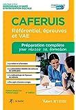 CAFERUIS - Préparation complète pour réussir sa formation Référentiel, épreuves et VAE - Responsable d'unité d'intervention sociale