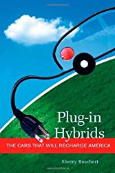 Plug-in Hybrids: The Cars that will Recharge America
