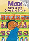 Max Goes to the Grocery Store, Adria F. Klein, 1404836829