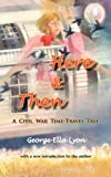 Here and Then, George Ella Lyon, 1934894141