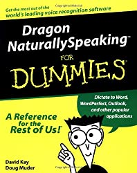 Dragon NaturallySpeaking For Dummies (For Dummies (Computers))
