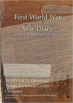 38 DIVISION Divisional Troops Divisional Cyclist Company: 2 December 1915 - 10 May 1916 (First World War, War Diary, WO95/2545/2)