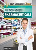 Jump-Starting a Career in Pharmaceuticals, Tamra Orr, 1477716939