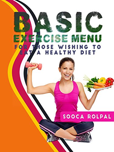 Basic Exercises Menu for Those Wishing To Eat a Healthy Diet
