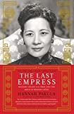 The Last Empress: Madame Chiang Kai-shek and the