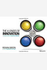 The Four Lenses of Innovation: A Power Tool for Creative Thinking by Gibson, Rowan (March 2, 2015) Paperback Paperback