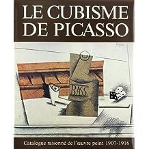 Cubisme de Picasso (Le): Catalogue raisonné de l'oeuvre peint 1907-1916