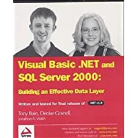 VB .NET and SQL Server 2000: Building an Effective Data Layer (Programmer to Programmer)