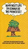 In My Next Life I'm Gonna Be the Princess!, Chuck Vadun, 0911842381