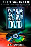 Everything You Ever Wanted to Know About DVD: The Official DVD FAQ (Digital Video and Audio)