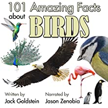 101 Amazing Facts About Birds Audiobook by Jack Goldstein Narrated by Jason Zenobia