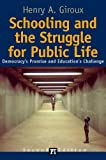 Schooling and the Struggle for Public Life, Henry A. Giroux, 1594510350