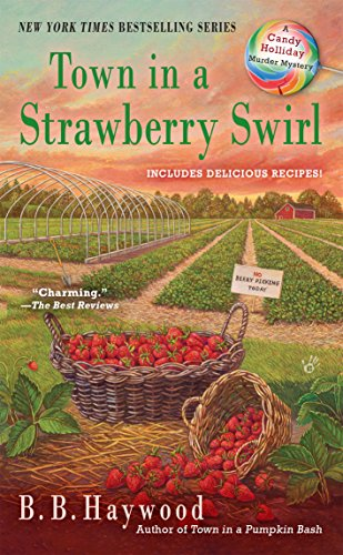 Town in a Strawberry Swirl (Candy Holliday Murder Mystery Book 5)