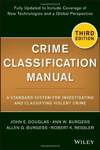 Crime Classification Manual: A Standard System for Investigating and Classifying Violent Crime by Douglas, John, Burgess, Ann W., Burgess, Allen G., Ressler, (2013) Paperback pdf epub