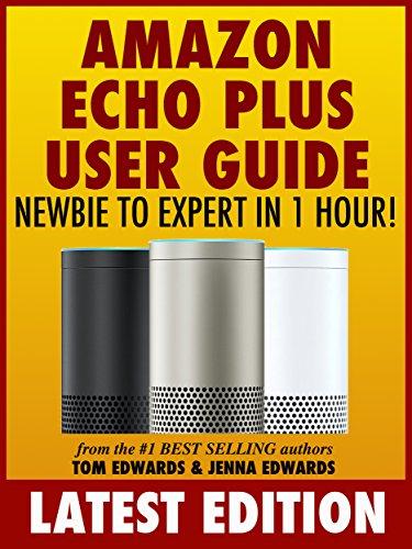 amazon com amazon echo plus user guide newbie to expert in 1 hour rh amazon com Samsung User Manual Guide Pcoket Guide