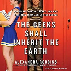 The Geeks Shall Inherit the Earth Audiobook