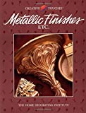 img - for Metallic Finishes, Etc (Creative Touches) by Cy Decosse Inc (1997-01-02) book / textbook / text book