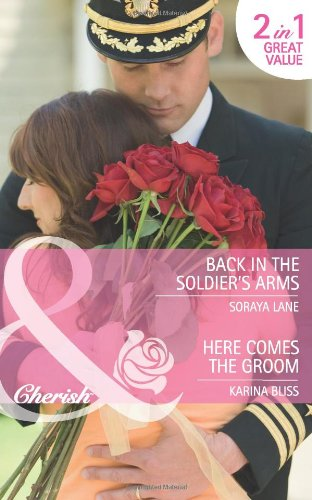 book cover of Back in the Soldier\'s Arms / Here Comes the Groom