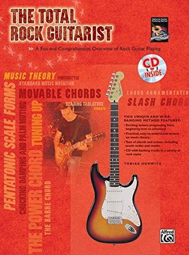 The Total Rock Guitarist: A Fun and Comprehensive Overview of Rock Guitar Playing , Book & CD (The Total Guitarist)