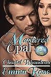 Mastered: Opal