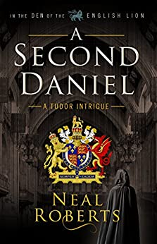 A Second Daniel (In the Den of the English Lion Book 1) by [Roberts, Neal]