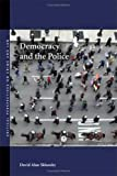 Democracy and the Police (Critical Perspectives on Crime and Law), David Sklansky, 0804755647