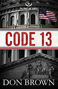Code 13 (The Navy JAG Series) by [Brown, Don]
