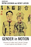 img - for Gender in Motion: Divisions of Labor and Cultural Change in Late Imperial and Modern China (Asia/Pacific/Perspectives) book / textbook / text book