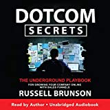 Dotcom Secrets: The Underground Playbook for