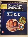 Teacher's Reference Manual; Everyday Mathematics, Pre-K,K (University of Chicago School Mathematics Project, Early Childhood)