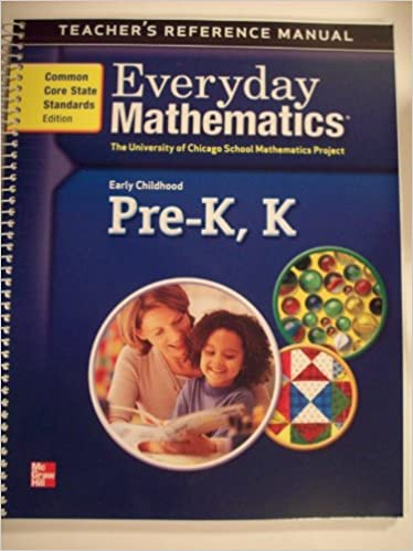 Teacher's Reference Manual; Everyday Mathematics, Pre-K, K ...