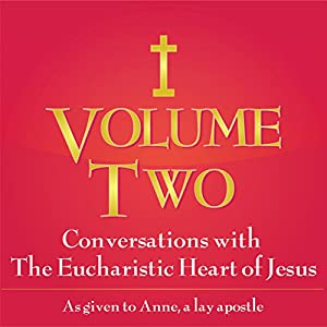 Conversations with the Eucharistic Heart of Jesus Audiobook